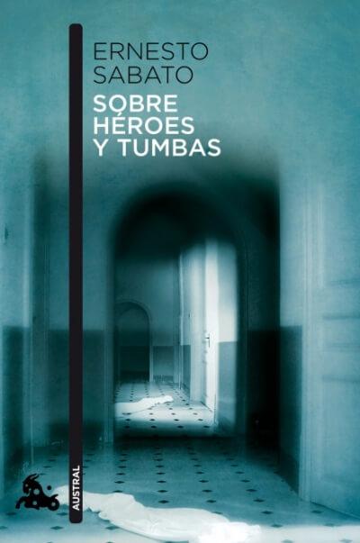 О героях и могилах - Сабато Эрнесто